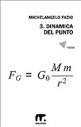 3. Dinamica del punto (Esercizi di Fisica) (Italian Edition)