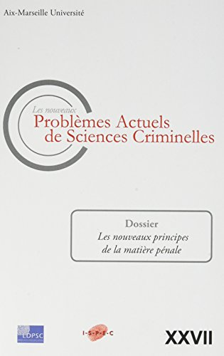 Les nouveaux problèmes actuels de sciences criminelles : Les nouveaux principes de la matière pénale
