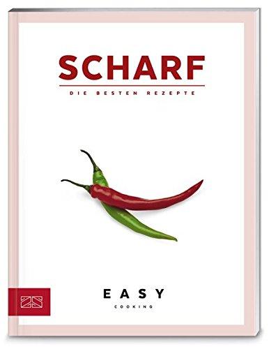 Scharf (Easy Kochbücher) Scharfe Küche