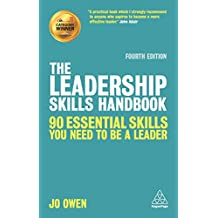 The Leadership Skills Handbook: 90 Essential Skills You Need to be a Leader