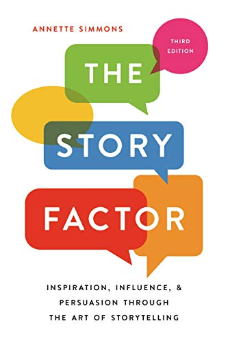 The Story Factor: Inspiration, Influence, and Persuasion through the Art of Storytelling (English Edition)