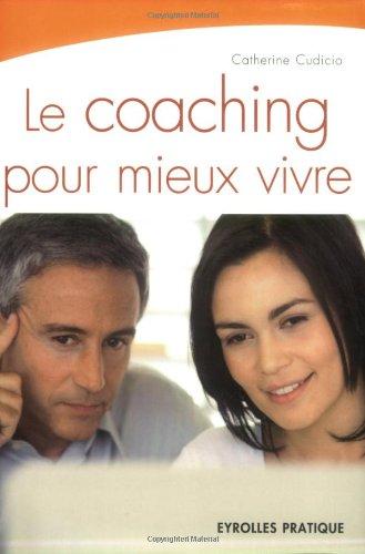Le coaching pour mieux vivre par Catherine Cudicio