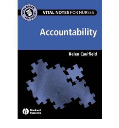 [(Vital Notes for Nurses: Accountability)] [Author: Helen Caulfield] published on (August, 2005)