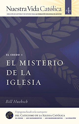 El Misterio de la Iglesia  (Nuestra Vida Católica nº 4)