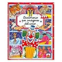 Diccionario por imagenes del circo/ Circus Picture Dictionary (Diccionario por imagenes/ Picture Dictionary)