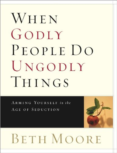 When Godly People Do Ungodly Things (Member Book)