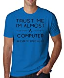 Trust I'm Almost A Computer Security Specialist Hommes T-Shirt X-Large
