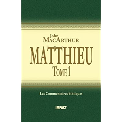 Matthieu 1-7: Tome 1 (The MacArthur New Testament Commentary, Matthew 1-7)