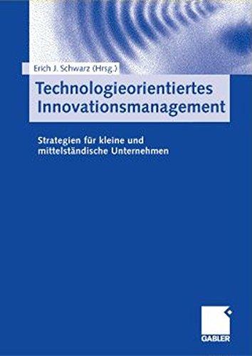 Technologieorientiertes Innovationsmanagement: Strategien für kleine und mittelständische Unternehmen