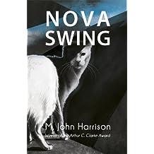 Nova Swing (GOLLANCZ S.F.) by M. John Harrison (2007-11-08)