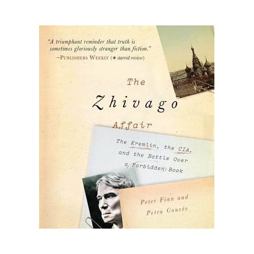 [(The Zhivago Affair: The Kremlin, the CIA, and the Battle Over a Forbidden Book)] [Author: Peter Finn] published on (June, 2014)