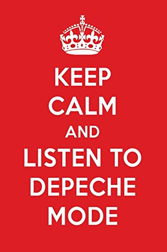 Keep Calm And Listen To Depeche Mode: Depeche Mode Designer Notebook por Perfect Papers