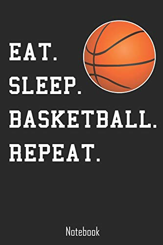 Eat. Sleep. Basketball. Repeat.: Notebook | college book | diary | journal | booklet | memo | composition book | 110 sheets - ruled paper 6x9 inches