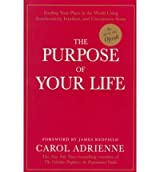 (The Purpose of Your Life) By Carol Adrienne (Author) Paperback on (Mar , 1999)