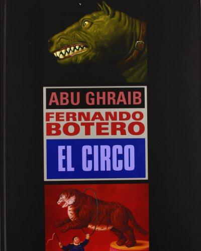 Abu Graib, El circo: Abu Ghraib. El Circo
