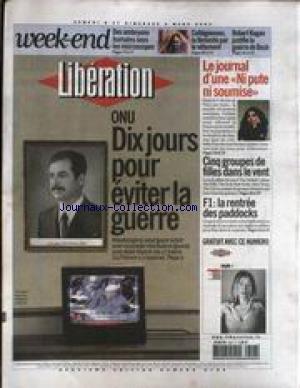 LIBERATION [No 6786] du 08/03/2003 - DES EMBRYONS HUMAINS SOUS LES MICROSCOPES - COLLEGIENNES - LA FEMINITE PAR LE VETEMENT - ROGER KAGAN JUSTIFIE LA GUERRE DE BUSH - ONU - 10 JOURS POUR EVITER LA GUERRE - LE JOURNAL D'UNE - NI PUTE NI SOUMISE - LA SITUATION DES FEMMES DANS LES CITES - SAFIA - 5 GROUPES DE FILLE FANS LE VENT - F1 - LA RENTREE DES PADDOCKS.