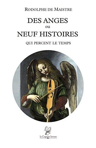 Des anges ou neuf histoires qui percent le temps: Un recueil de nouvelles saisissantes