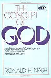 The Concept of God: An Exploration of Contemporary Difficulties with the Attributes of God (Contemporary Evangelical Perspectives)