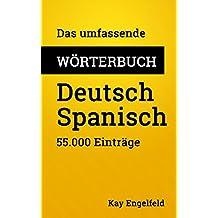 Das umfassende Wörterbuch Deutsch-Spanisch: 55.000 Einträge (Umfassende Wörterbücher 1) (German Edition)