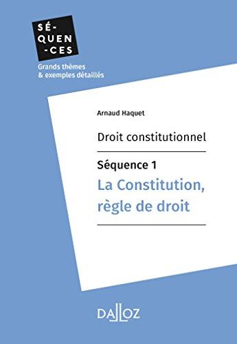 Couverture du livre Droit constitutionnel - Séquence 1. La constitution, règle de droit (Séquences - Droit constitutionnel)