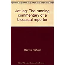 Jet Lag: The Running Commentary of a Bicoastal Reporter