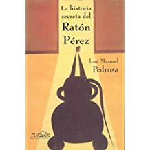 La Historia Secreta Del Raton Perez/the Secret Story of Perez the Mouse (Voces / Voices)