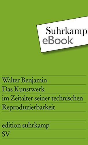 Das Kunstwerk im Zeitalter seiner technischen Reproduzierbarkeit: Drei Studien zur Kunstsoziologie (edition suhrkamp)