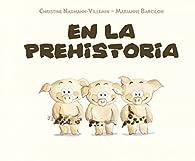 En la prehistoria par CH. Naumann-Villemin