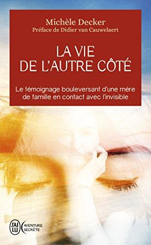 La vie de l'autre cote - aventure secrete - t7503 (J'ai lu Aventure secrète) por Michèle Decker