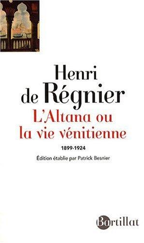 L'ALTANA OU LA VIE VENITIENNE par Henri de Regnier