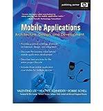 Telecharger Livres Mobile Application Architecture Design and Development by Heather Schneider (PDF,EPUB,MOBI) gratuits en Francaise
