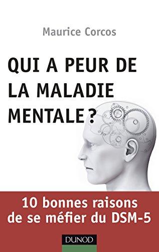 Qui a peur de la maladie mentale? 10 bonnes raisons de se méfier du DSM-5 par Maurice Corcos