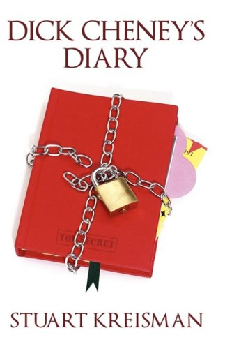 Dick Cheney's Diary -