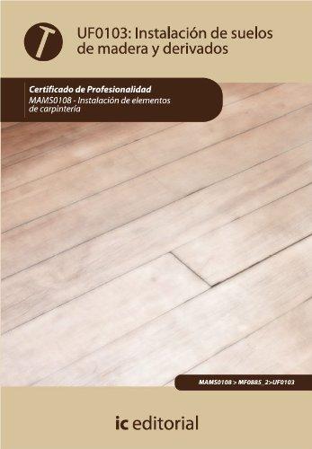 Instalación de suelos de madera y derivados. MAMS0108 por Alfonso Roncal Los Arcos