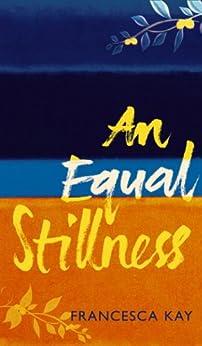 An Equal Stillness by [Kay, Francesca]