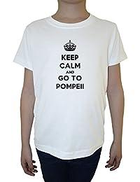 Keep Calm And Go To Pompeii Niño Niños Camiseta Cuello Redondo Blanco Algodón Manga Corta Boys Kids T-shirt White
