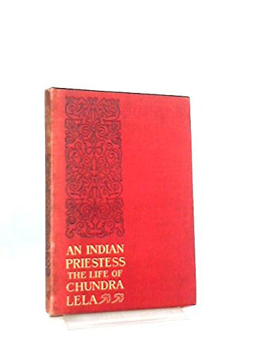 An Indian Priestess: The Life of Chundra Lela