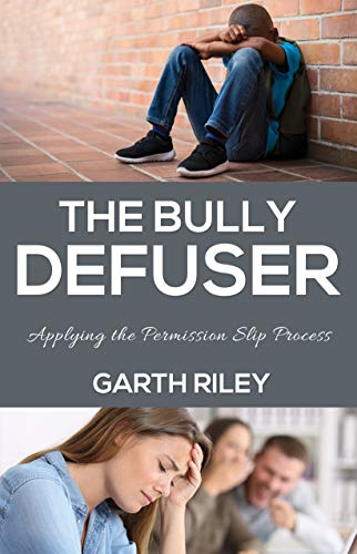 The Bully Defuser: Applying the Permission Slip Process (English Edition) -
