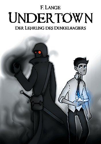 (Undertown: Der Lehrling des Dunkelmagiers)