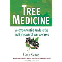 Tree Medicine: A Comprehensive Guide to the Healing Power of Over 170 Trees by Peter Conway (2002-02-27)