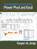 Dashboarding and Reporting with Power Pivot and Excel: How to Design and Create a Financial Dashboard with PowerPivot ? End to End