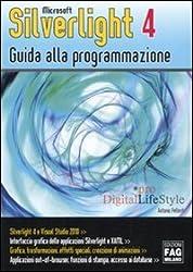 Microsoft Silverlight 4. Guida alla programmazione