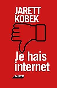 Je hais Internet par Jarett Kobek