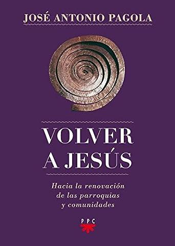 Volver a Jesús: Hacia la renovación de parroquias y comunidades