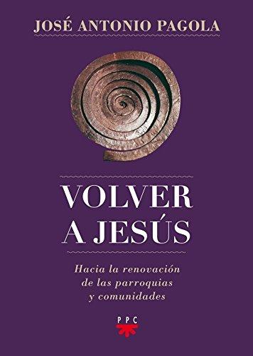 Volver a Jesus (Biblioteca Pagola)