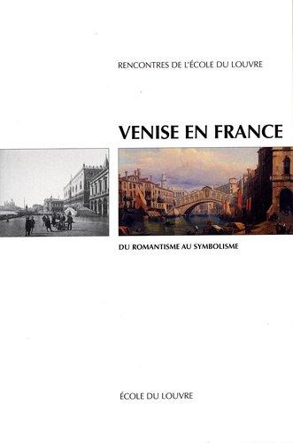 Venise en France. : Du romantisme au symbolisme