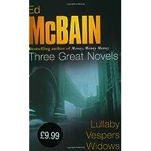 Ed McBain: Three Great Novels: Lullaby, Vespers, Widows (87th Precinct)