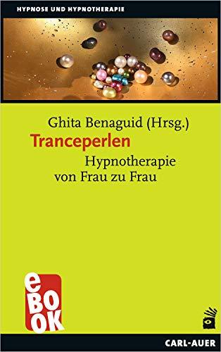 Tranceperlen: Hypnotherapie von Frau zu Frau (Hypnose und Hypnotherapie)