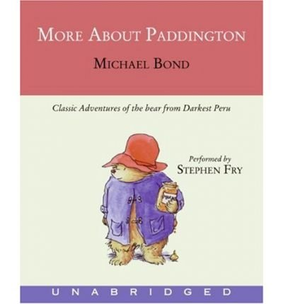 More about Paddington: Classic Adventures of the Bear from Darkest Peru [ MORE ABOUT PADDINGTON: CLASSIC ADVENTURES OF THE BEAR FROM DARKEST PERU ] By Bond, Michael ( Author )Jun-26-2007 Compact Disc