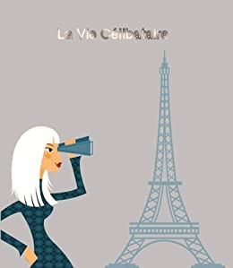 La Vie Celibataire (French Edition) by [Bruton, Yvonne]